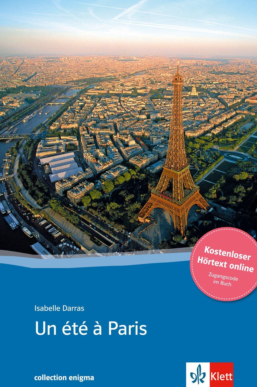Un été à Paris  Buch + Online Angebot. Französische Lektüre Für Das 3. Und 4. Lernjahr. Mit Annotationen  Collection Enigma