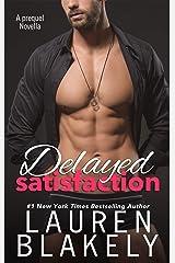 Delayed Satisfaction: (Always Satisfied Book 0.5) Kindle Edition