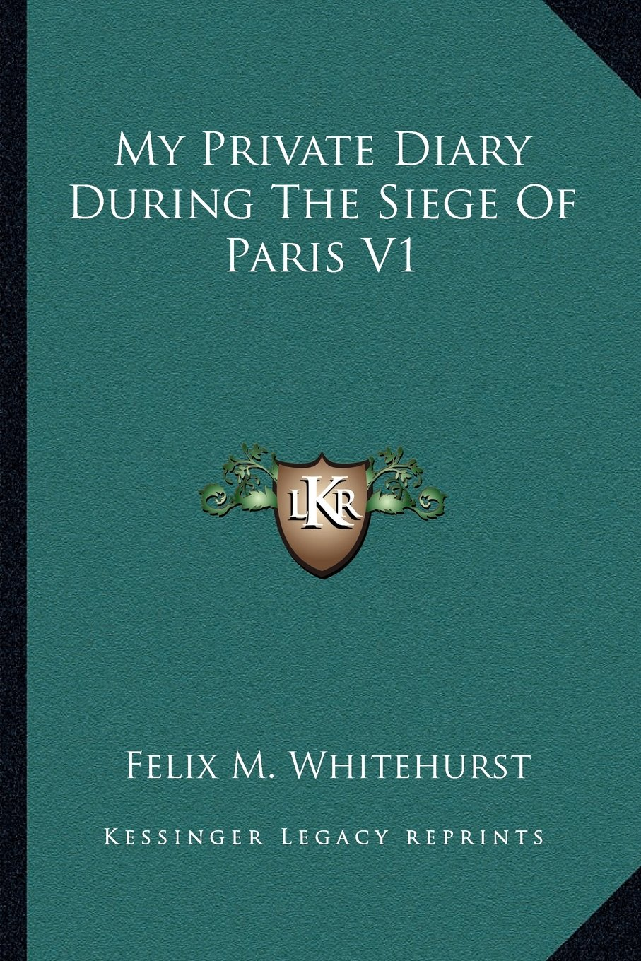 Download My Private Diary During The Siege Of Paris V1 pdf epub