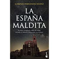 La España maldita: Enclaves templarios, nidos de brujas, entradas al infierno y otras rutas con misterio: 5 (Divulgación…