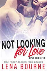 Not Looking For Love: Episode 1 Kindle Edition