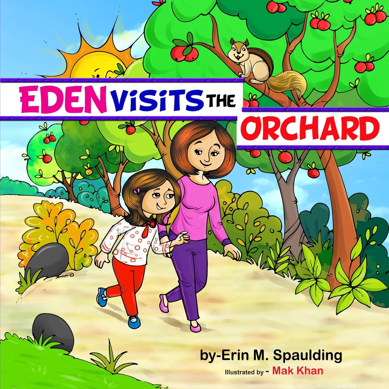 big sale 69c02 6511f Eden Visits The Orchard (Eden's Adventures): Mrs. Erin M ...