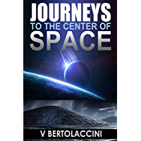 Journeys to the Center of Space (Latest Edition) (English Edition)