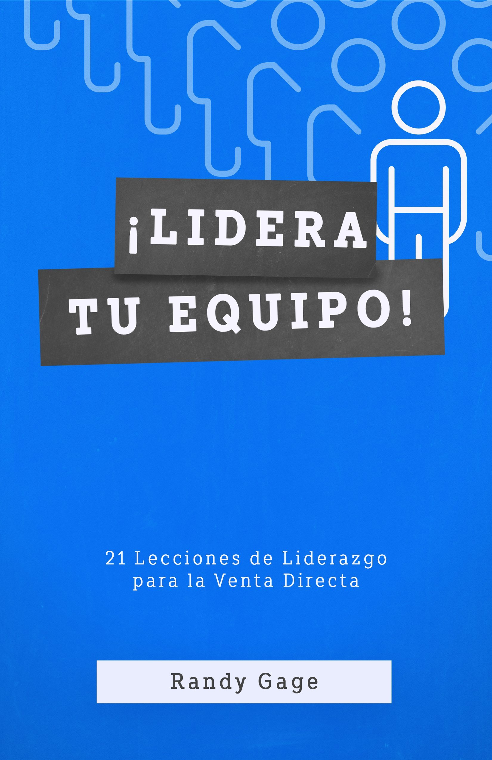 ¡Lidera tu Equipo! (Spanish Edition): Randy Gage, Prime Concepts Group, Inc.: 9781884667312: Amazon.com: Books