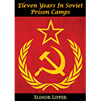 Eleven Years In Soviet Prison Camps (English Edition)