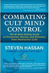 Combating Cult Mind Control: The Guide to Protection, Rescue and Recovery from Destructive Cults Kindle Edition