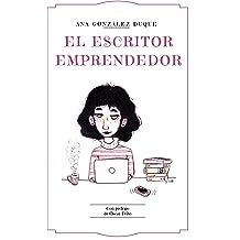 El escritor emprendedor: cómo ganarte la vida como escritor (Spanish Edition) Oct 14, 2016
