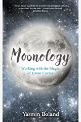 Moonology: Working with the Magic of Lunar Cycles Kindle Edition