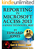 Reporting in Microsoft Access 2013: A Kindle Technology Brief