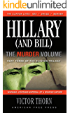 Hillary (And Bill) The Murder Volume: Part Three of the Clinton Trilogy