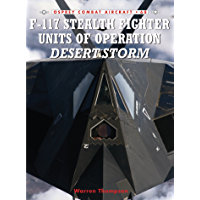 F-117 Stealth Fighter Units of Operation Desert Storm (Combat Aircraft Book 68)