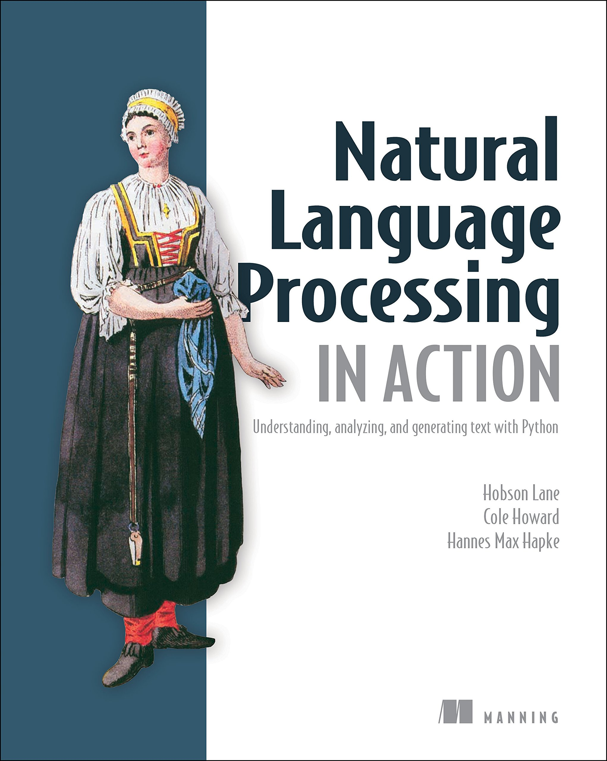 Natural Language Processing in Action: Understanding, analyzing, and generating text with Python by Manning Publications