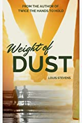 The Weight Of Dust (Twice The Hands To Hold) Kindle Edition