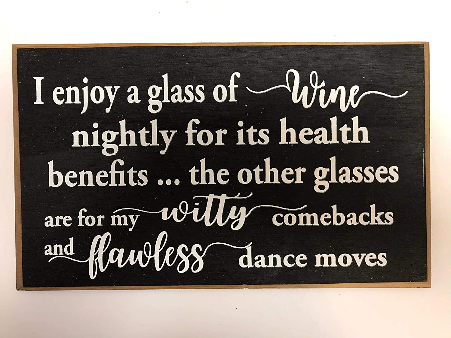 Wine witty comeback flawless dance moves sign