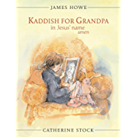 Kaddish for Grandpa in Jesus' Name Amen