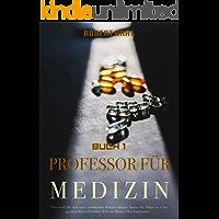 Professor für Medizin (Buch 1) (German Edition)