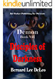 Demon VII: Disciples of Darkness (Mike Rawlins and Demon the Dog Book 7)
