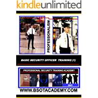 BSOT Basic Security Officer Training Academy - Manual 1: BSOT Basic Security Officer Training Academy