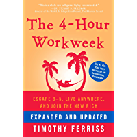 The 4-Hour Workweek, Expanded and Updated: Expanded and Updated, With Over 100 New Pages of Cutting-Edge Content…