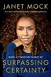 Surpassing Certainty: What My Twenties Taught Me