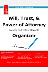 Will, Trust, & Power of Attorney Creator and Estate Records Organizer: Legal Self-Help Guide Kindle Edition
