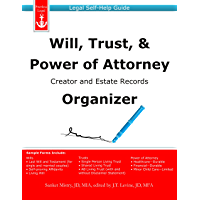 Will, Trust, & Power of Attorney Creator and Estate Records Organizer: Legal Self-Help Guide
