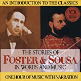 The Stories of Foster & Sousa in Words and Music