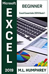 Excel 2019 Beginner (Excel Essentials 2019 Book 1) Kindle Edition