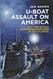 U-boat Assault on America: Why the U.S. Was Unprepared for War in the Atlantic