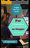 Come diventare un blogger di successo