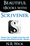Beautiful eBooks with Scrivener: Master the Compile Function and Create Distribution-Ready eBooks