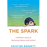 The Spark: A Mother's Story of Nurturing, Genius, and Autism (English Edition)