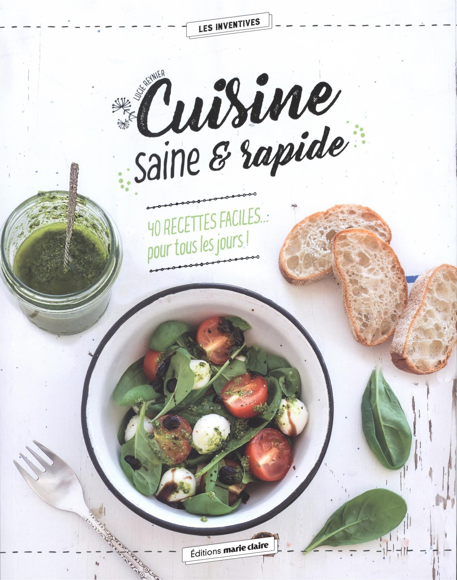 Amazon.fr - Cuisine saine & rapide : 40 recettes faciles... pour tous les  jours ! - Lucie Reynier - Livres