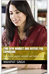 Find  New Market and Buyers for Exporting: New Export market entrants and finding new buyers (1) Kindle Edition