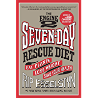 The Engine 2 Seven-Day Rescue Diet: Eat Plants, Lose Weight, Save Your Health (English Edition)