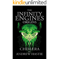 Chimaera (Infinity Engines: Origins Book 1)