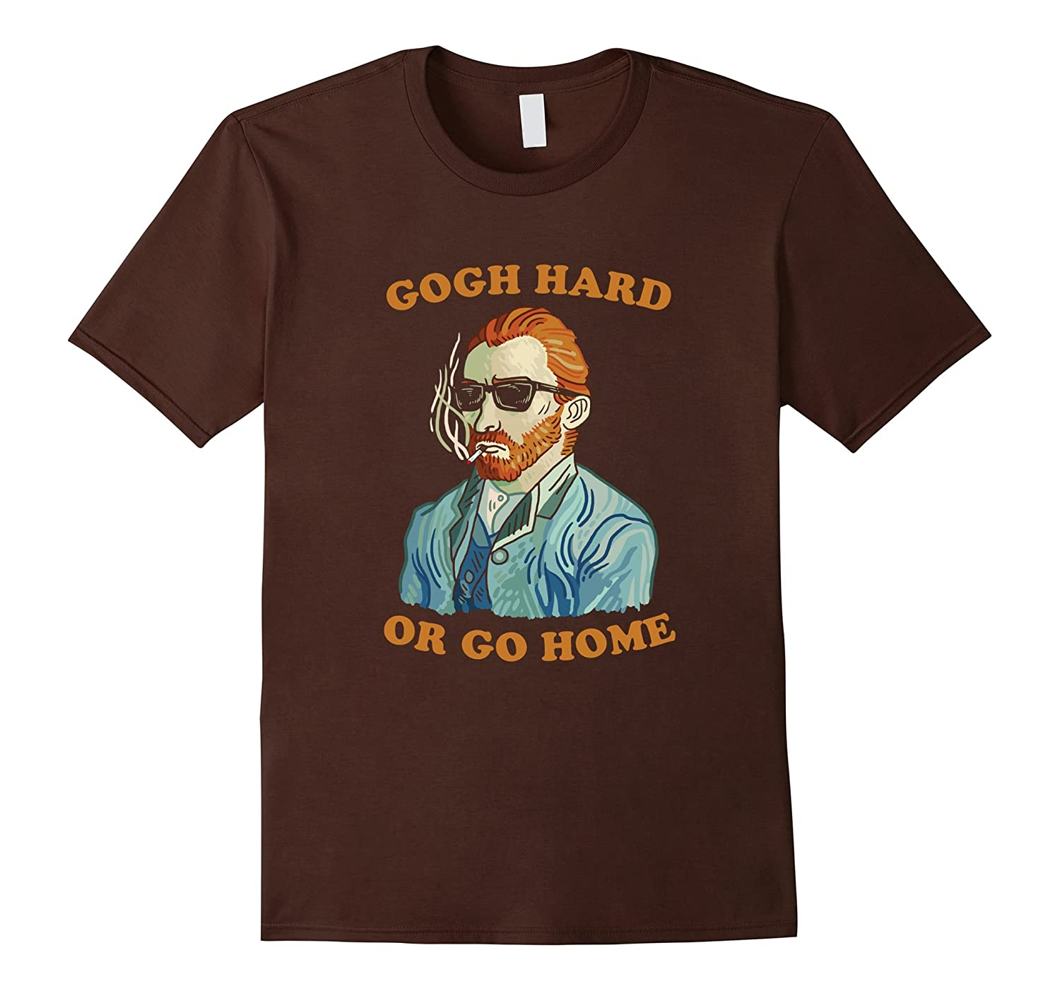Gogh Hard Or Gogh Home T-Shirt - Vincent Van Funny Pun Art-BN
