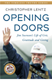 Opening Doors: Jim Swenson's Life of Grit, Gratitude and Giving (The Timeless Truths Series Book 1)
