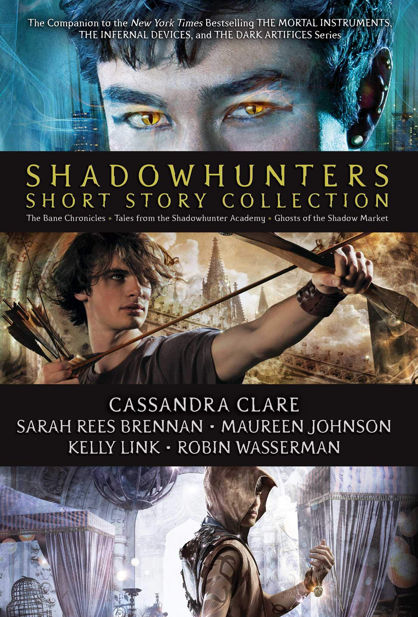 Shadowhunters Short Story Collection: The Bane Chronicles; Tales from the Shadowhunter Academy; Ghosts of the Shadow Market by Margaret K. McElderry Books