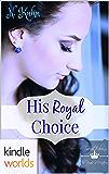 The Royals of Monterra: His Royal Choice (Kindle Worlds Novella)