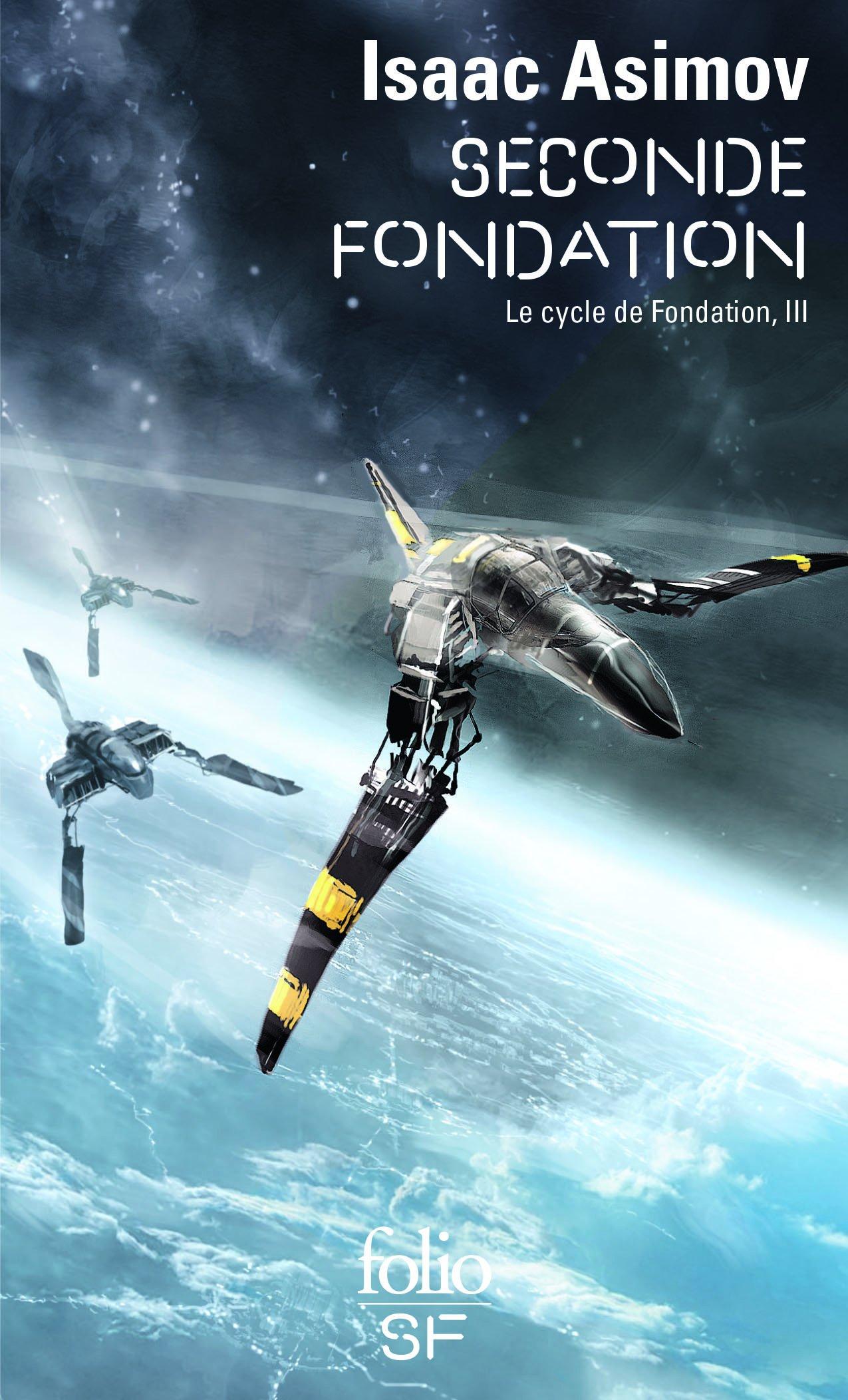 Le cycle de Fondation, III:Seconde Fondation (Anglais) Poche – 26 mars 2009 Isaac Asimov Pierre Billon Folio 2070360520
