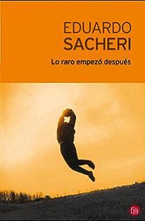 Lo raro empezó después (Spanish Edition)