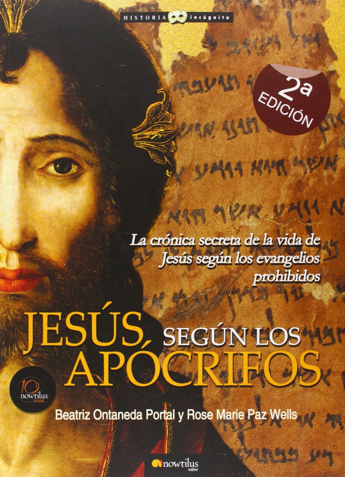 Jesus segun los Apocrifos (Historia Incognita / Unknown History) (Spanish Edition)