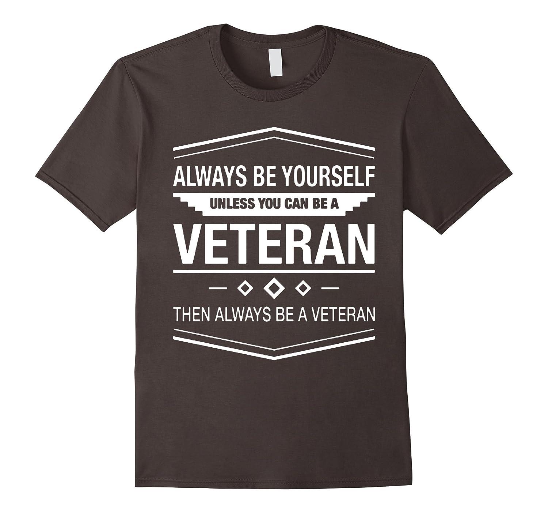 Always Be A Veteran T-Shirt-RT