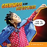 Greatness Is My Superpower