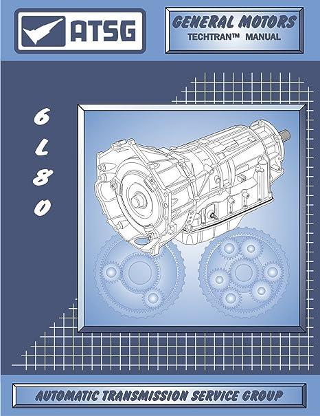 amazon com atsg 6l80e gm thm transmission repair manual 6l80e rh amazon com