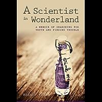 A Scientist in Wonderland (English Edition)