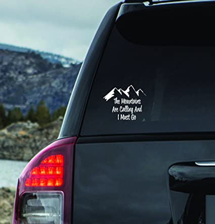 Custom window car decal the mountains the mountains are calling and i must go
