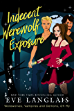Indecent Werewolf Exposure (Werewolves, Vampires and Demons, Oh My Book 1)