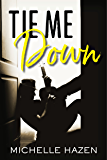 Tie Me Down: (Sex, Love and Rock & Roll Book 2.5)
